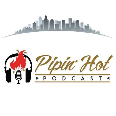 PipinHot Podcast