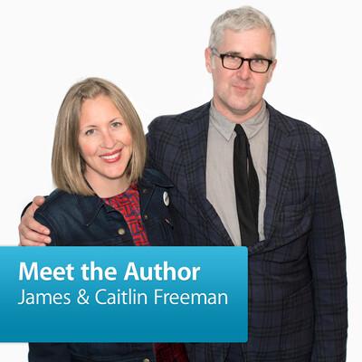 James Freeman & Caitlin Freeman: Meet the Author