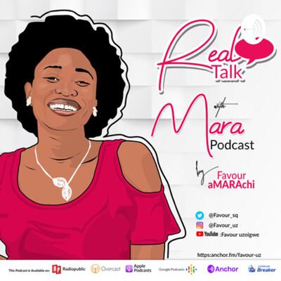 Real talk with Mara