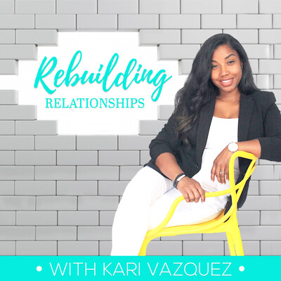 Rebuilding Relationships Podcast