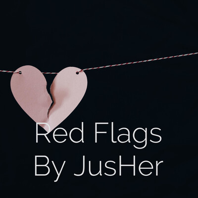 Red Flags By JusHer