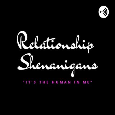 Relationship Shenanigans