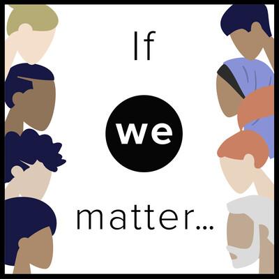 If We Matter