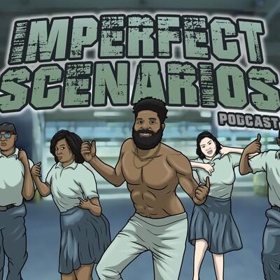 Imperfect Scenarios Podcast