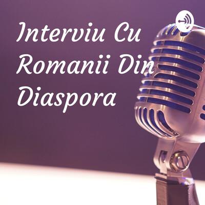 Interviu Cu Romanii Din Diaspora