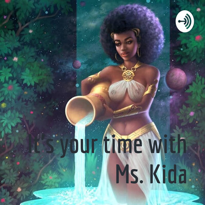 It's your time with Ms. Kida Love Tea