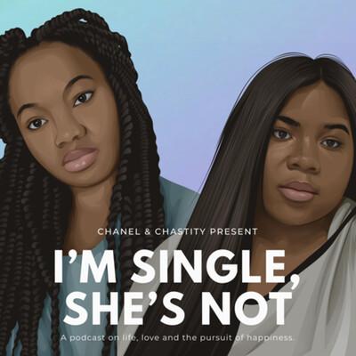 I'm Single, She's Not