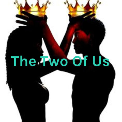 The Two Of Us: Let's Talk About It