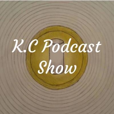 K.C Podcast Show