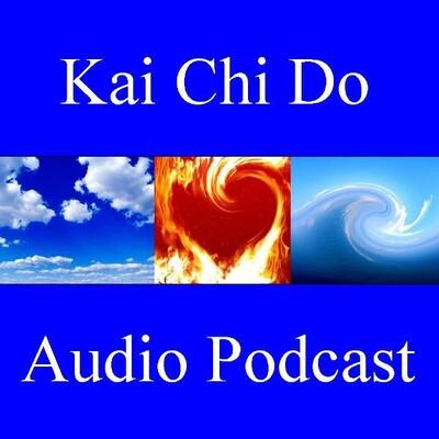 Kai Chi Do Audio Podcast