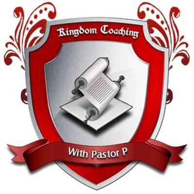 Kingdom Coaching w/ Pastor P