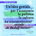 Un'idea geniale per l'economia, la politica, la cultura - La triarticolazione sociale di Rudolf Steiner