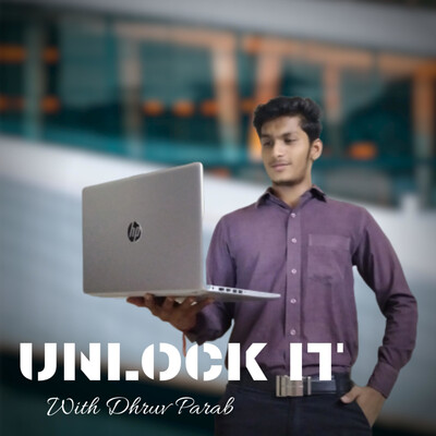 Unlock It - With Dhruv Parab