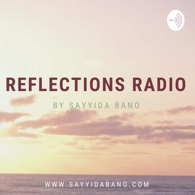 Reflections Radio by Sayyida Bano