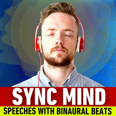 Sync Mind - Speeches with Binaural Beats