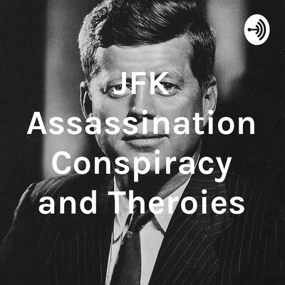 JFK Assassination Conspiracy and Theroies