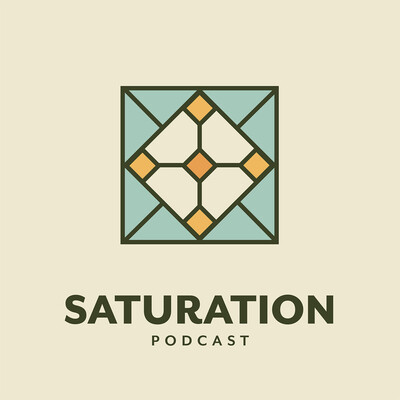 Saturation Podcast