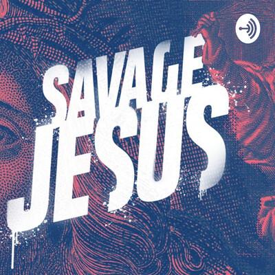 Savage Jesus