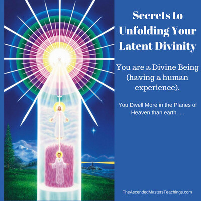 Secrets to Unfolding Your Latent Divinity