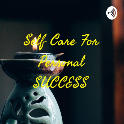 Self Care For Personal SUCCESS