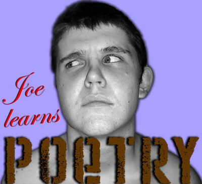 Joe Learns Poetry!
