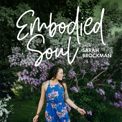Embodied Soul with Sarah Brockman
