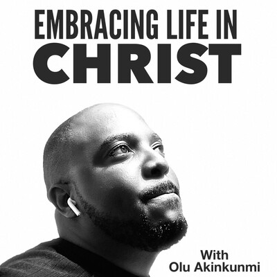 Embracing Life In Christ