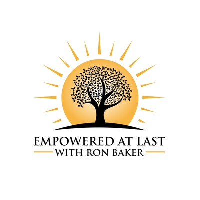 Empowered At Last with Ron Baker