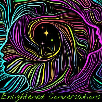Enlightened Conversations