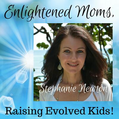 Enlightened Moms, Raising Evolved Kids!