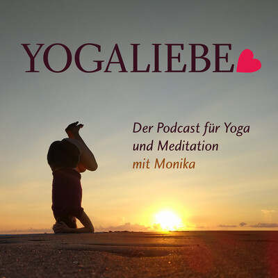 Yogaliebe: Podcast für Yoga & Meditation