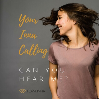 Your Inna Calling Podcast