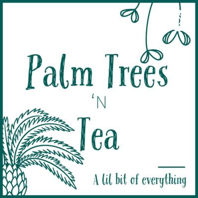 Palm Trees 'n Tea