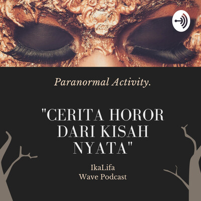Paranormal Activity - Cerita hantu berdasarkan kisah nyata - Ekslusive hanya di Waves