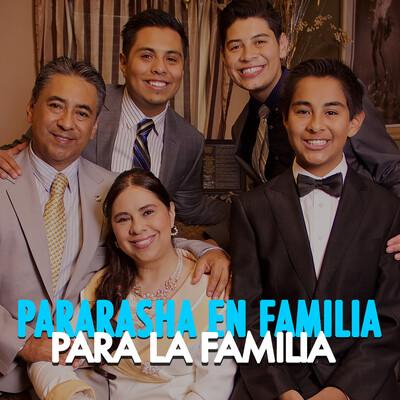 Parasha en Familia - Para la Familia