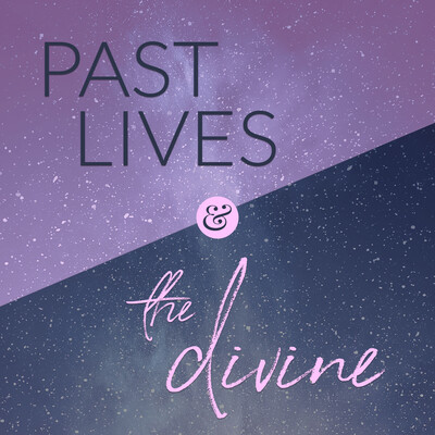 Past Lives & the Divine