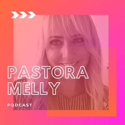Pastora Melly Podcast