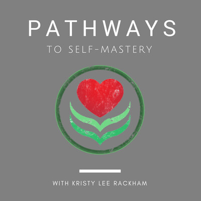 Pathways To Self-Mastery