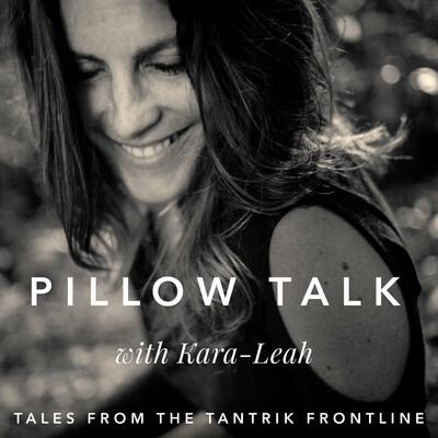 Pillow Talk with Kara-Leah