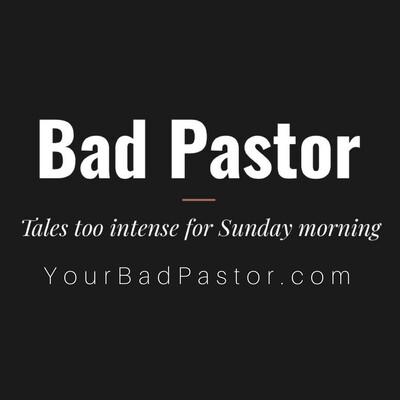 Bad Pastor Podcast