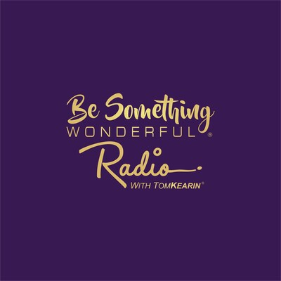 Be Something Wonderful Radio With Tom Kearin
