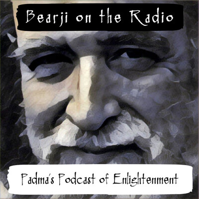 Bearji on the Radio - Padma's Podcast of Enlightenment