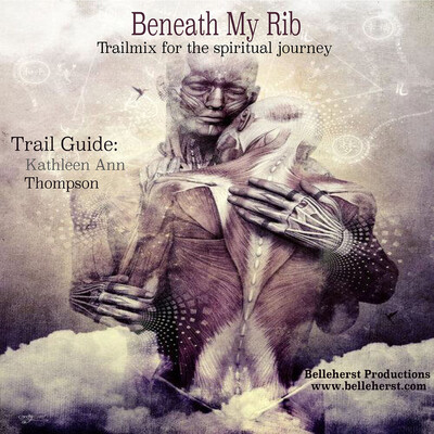 Beneath My Rib - Trail Mix for Your Spiritual Journey