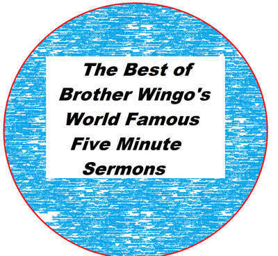 Best of Brother Wingo's World Famous Five Mintute Sermons