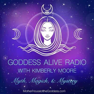 Goddess Alive Radio Podcast