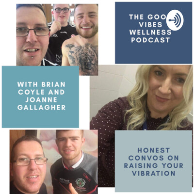 Good Vibes Podcast