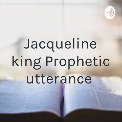"Jacqueline king ""Prophetic Utterance"""