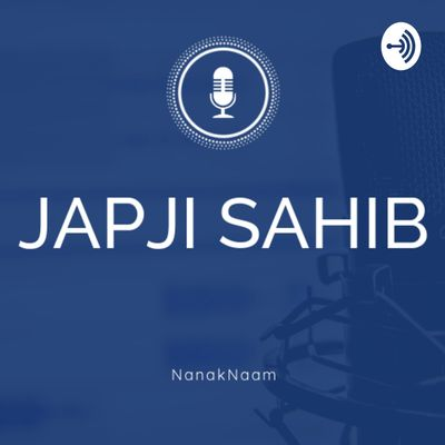 Jap Ji Sahib English Translation, Meaning and Explanation - Nanak Naam - Satpal Singh