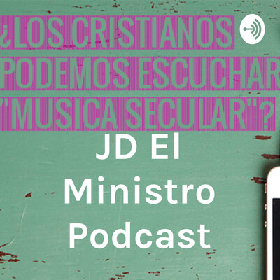 JD El Ministro Podcast