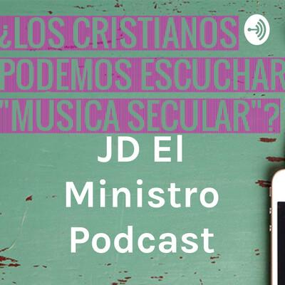 JD El Ministro Podcast